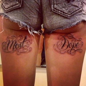 Most Dope on back of thighs tattoo idea