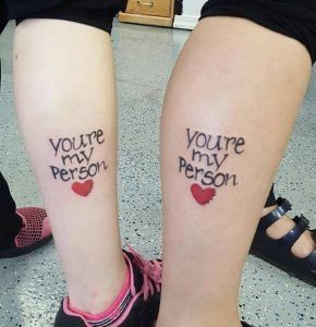 You Are My Person Calf Bestfriend Tattoo