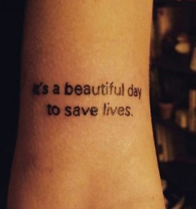 Its A Beautiful Day To Save Lives Tattoo